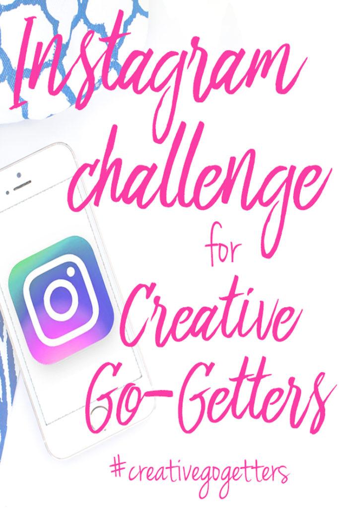 Instagram Challenge for Creative Go-Getters