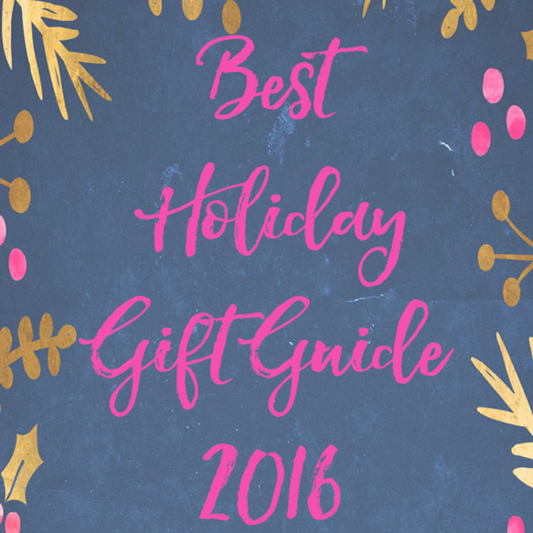 Best Holiday Gift Guide 2016
